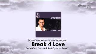 David Vendetta Vs Keith Thompson - Break 4 Love (Sebastien Drums & Rolf Dyman Remix)