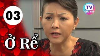 Ở Rể - Tập 3   Giải Trí TV Phim Việt Nam 2019