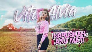DJ HARUSKAH AKU MATI - VITA ALVIA   Remix Version (Official Music Video)