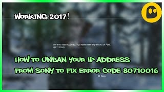 How To Unban Your IP Address From Sony - 80710016 Error Fix - Tutorial w/ Downloads