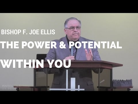 P.O.P. Bishop F. Joe Ellis/The Power & Potential Within You (2-22-17 7pm)