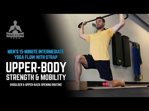 Mens 15min Yoga for Upper-Body Strength & Mobility (with yoga strap)- Shoulder Opening Routine