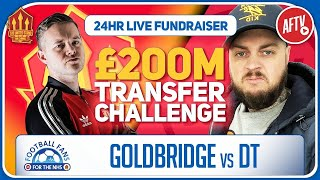 200 Million Transfer Challenge! Goldbridge vs DT! United Stand 24Hr Charity Fundraiser | 3pm-6pm