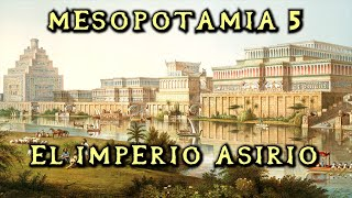 MESOPOTAMIA 5: El Imperio Asirio (Documental Historia)