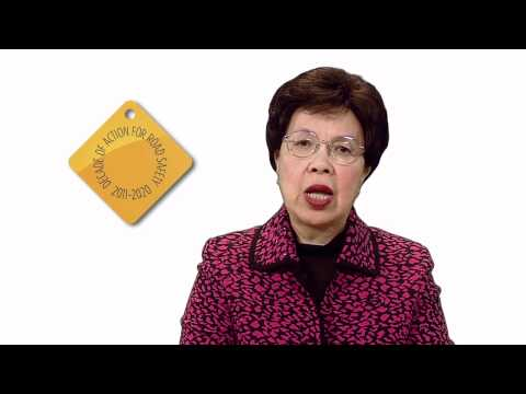 WHO: Decade of Action for Road Safety - message by Dr Margaret Chan