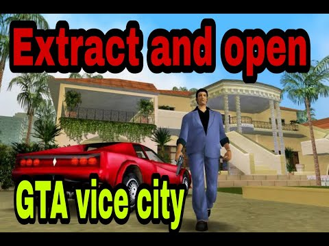 How To Extract And Open Gta Vice City