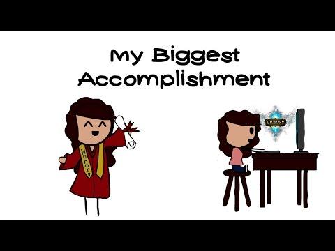 MY BIGGEST ACCOMPLISHMENT