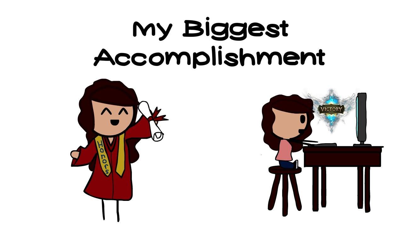 Acomplishment my biggest accomplishment