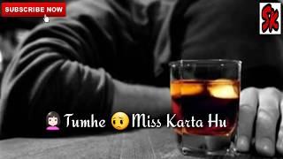 Tumhe Miss Karta Hu !!  Sad WhatsApp Status !!