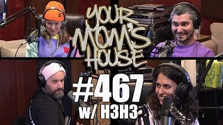 Download Your Mom's House Podcast - Ep. 467 w/ H3H3 Mp3 and Videos