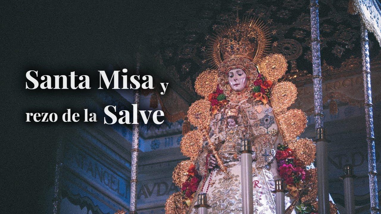 EN DIRECTO   Santa MISA y rezo de la SALVE