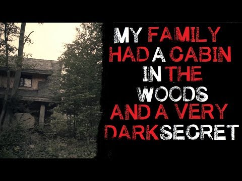 """My Family Had a Cabin in the Woods and a Very Dark Secret"""
