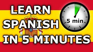 Learn Spanish In 5 Minutes - Basic Conversation Phrases And Words