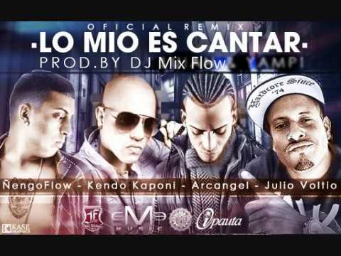 Arcangel Ft.Kendo Kaponi ,Ñengo Flow Y Julio Voltio - Lo Mio Es Cantar Remix