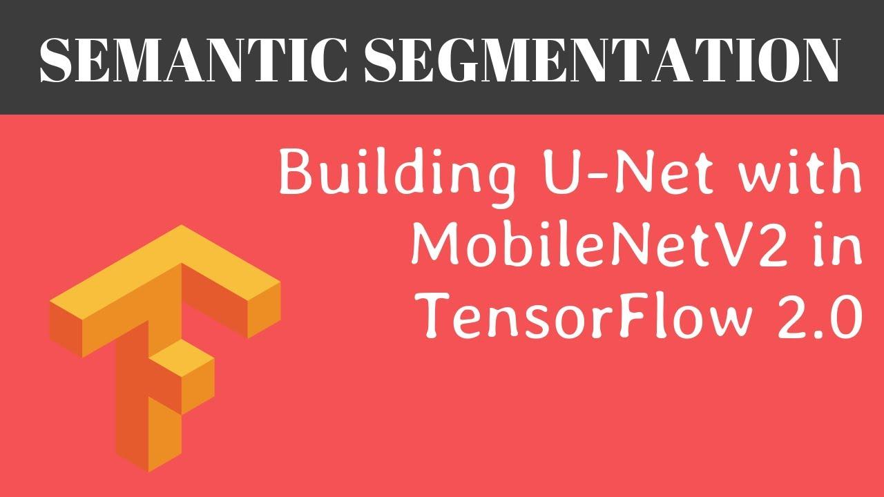 UNet with Pretrained MobileNetV2 as Encoder | UNet TensorFlow 2.0