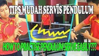 HOW TO PRACTISE PENDULUM SERVE TABLE TENNIS EASILY / SERVIS PENDULUM TENIS MEJA MEMATIKAN