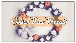 How to Make A Cotton Vine Wreath  Using Dollar Tree Products
