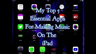 Video My Top 5 Essential App For Making Music On The iPad download MP3, 3GP, MP4, WEBM, AVI, FLV September 2018