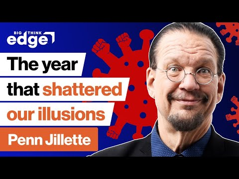 Penn Jillette: The year that broke America's illusions | Big Think Edge