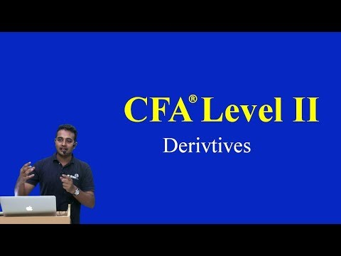 2017 CFA Level II Derivatives- Essential concepts from CFA level I- Part I (of II)