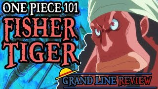 Fisher Tiger Explained (One Piece 101)