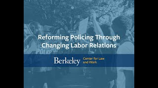 Reforming Policing Through Changing Labor Relations (Part 1 of 4)