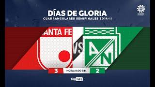 CLÁSICOS DIMAYOR | Santa Fe 3:2 Atlético Nacional  Liga 2014-II Cuadrangulares Semifinales
