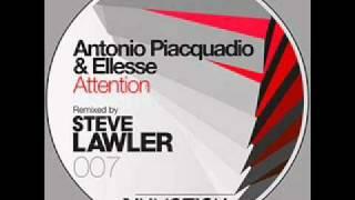 Antonio Piacquadio & Ellesse - Attention (Steve Lawler Remix)