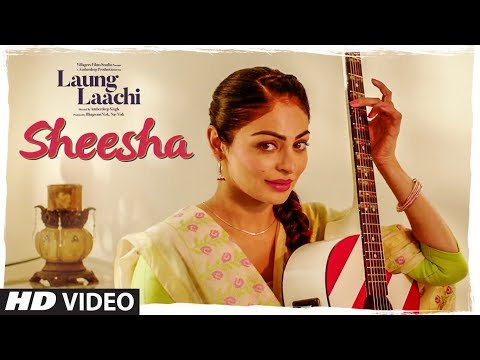 Sheesha: Laung Laachi Video Song Mannat Noor  Ammy Virk, Neeru Bajwa  Amrit Maan, Mannat Noor