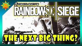 ☼ Rainbow Six Siege - The next big thing?