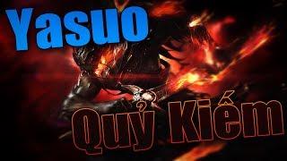 Liên Minh Huyền Thoại #4 - Yasuo Skin Quỷ Kiếm