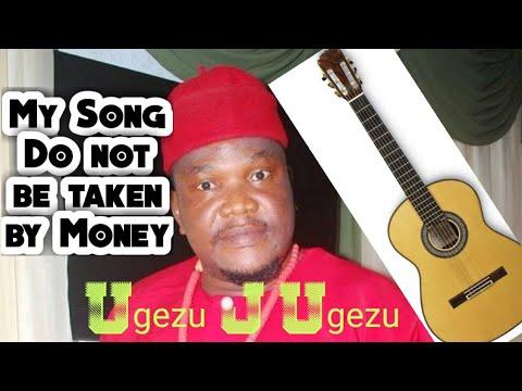 Download Don't be taken by Money   Ugezu J Ugezu Song 2021