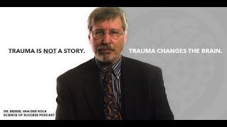 Healing Trauma: How To Start Feeling Safe In Your Own Body with Dr  Bessel van der Kolk