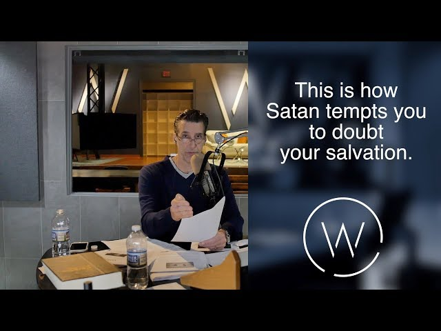 This is how Satan tempts you to doubt your salvation.