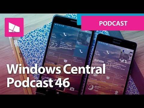 Windows Central Podcast 46: A Windows Phone Reset