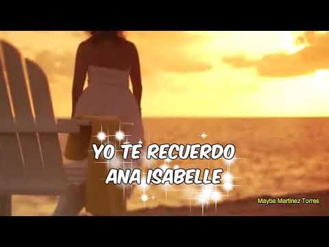 Yo te recuerdo -Ana Isabelle