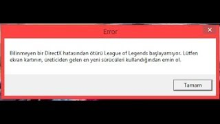 League Of Legends DirectX Hatası Çözümü