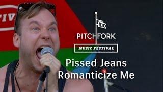 """Pissed Jeans - """"Romanticize Me"""" - Pitchfork Music Festival 2013"""