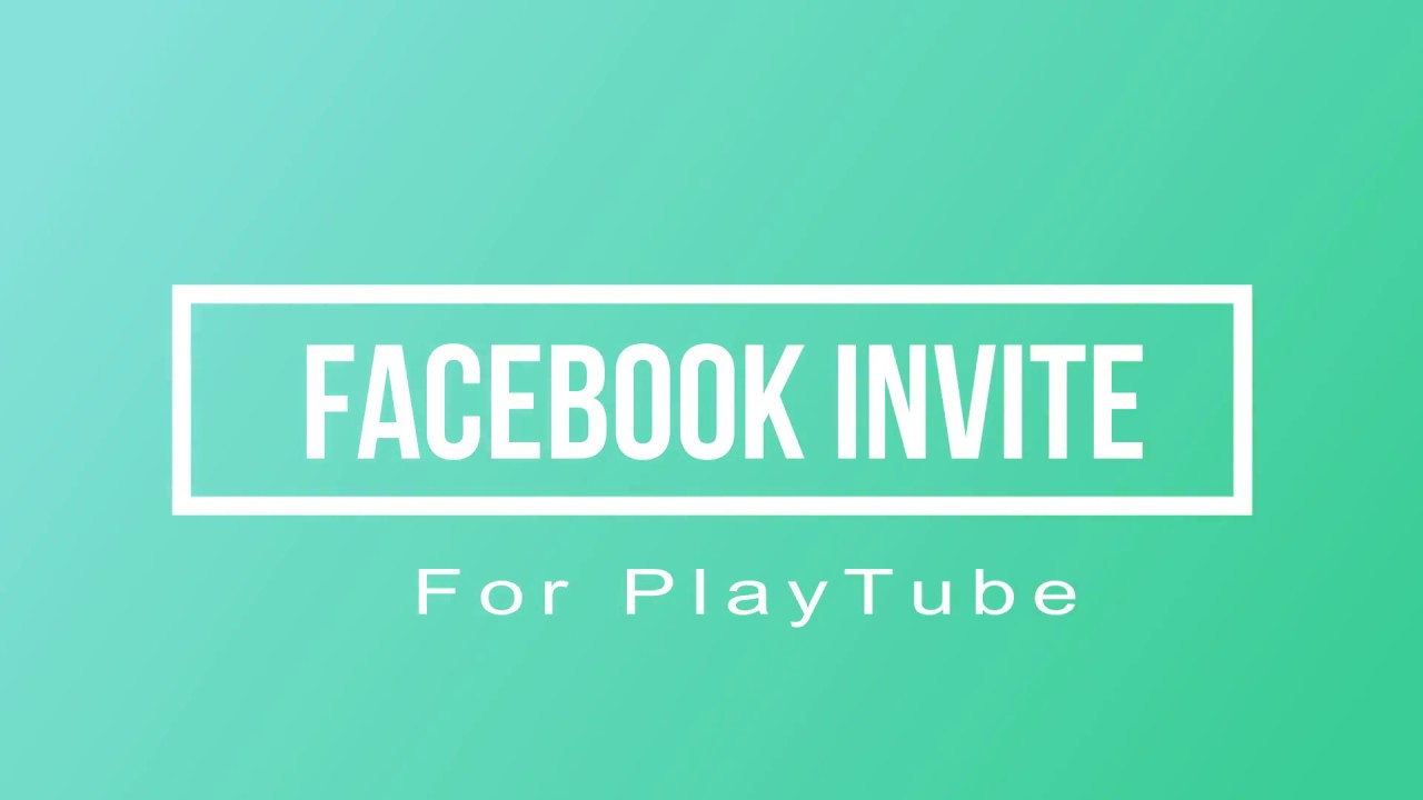facebook invite for playtube