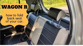 How to fold Wagaon R back seat