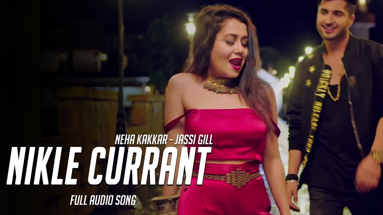 nikle current new song download jassi gill neha kakkar
