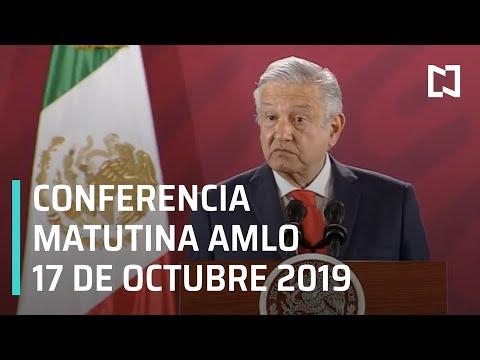 Conferencia matutina AMLO - Jueves 17 de octubre 2019