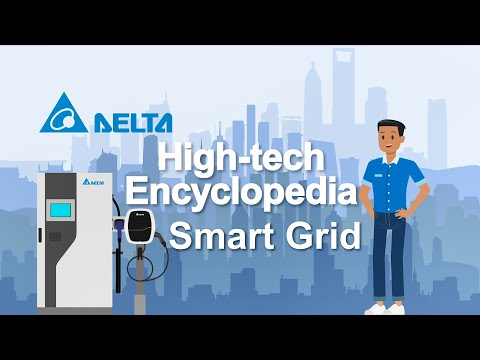 Delta's High-tech Encyclopedia-Smart Grid