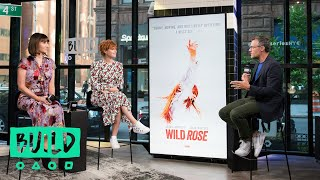 "Jessie Buckley & Mary Steenburgen Discuss The Film, ""Wild Rose"""