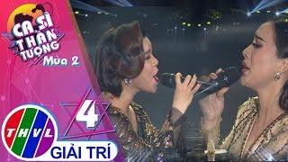 THVL | Ca sĩ thần tượng 2019 - Tập 4[6]: Duyên phận - Trần Thị Như Mai, Nguyễn Thị Hiền