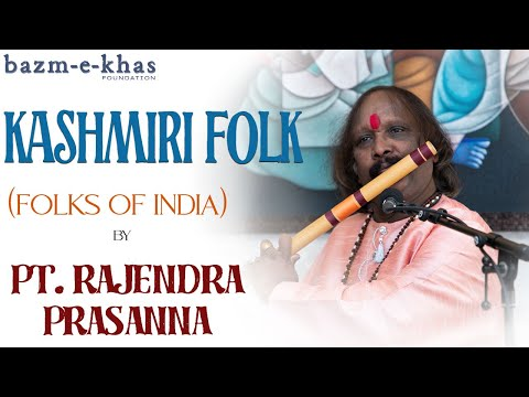Kashmiri Folk | Folks of India part   1 | Pt  Rajendra Prasanna | Bazm e Khas