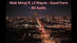 Nicki Minaj - Good Form ft. Lil Wayne 8D Audio