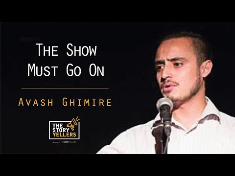 The StoryYellers: The Show must go on! - Avash Ghimire.