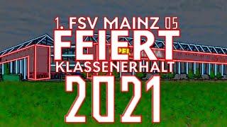 1. FSV Mainz 05 | Stimmungs Video | Feiert Klassenerhalt 2021