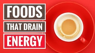 5 Foods That Drain Your Energy